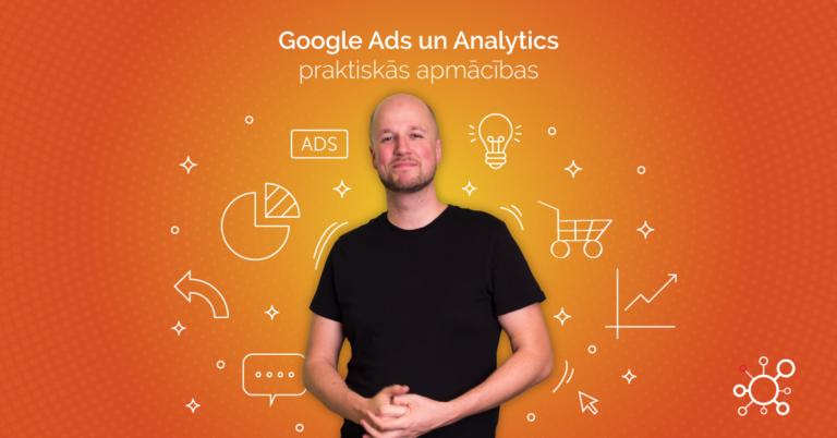Google Ads un Analytics praktiskās apmācības