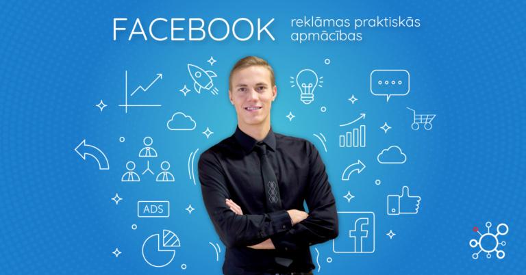 Facebook reklāmas praktiskās apmācības